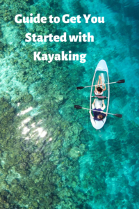 Guide to get you started Kayaking