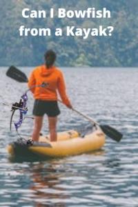 Bowfish from a Kayak