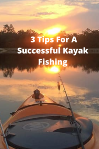 3 Tips For A Successful Kayak Fishing