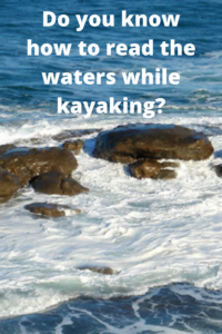 Do you know how to read the waters while kayaking